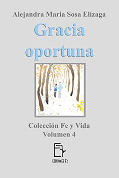 Gracia oportuna, vol 4